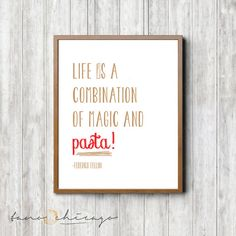 Life is a Combination of Magic and Pasta Printed by TanoChicago