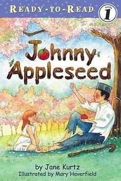 Johnny Appleseed book - students read on their own by Jane Kurtz