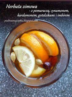 Podróże na języku: Aromatyczna zimowa herbata z pomarańczą Fruit Recipes, Cooking Recipes, Healthy Recipes, Winter Food, Food Design, Healthy Drinks, Granola, Tapas, Smoothies