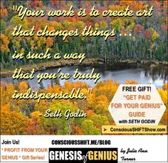 What your genius IS (and is NOT) [Plus Gift > Genius Guide with Seth Godin] on http://consciousshift.me/what-genius-is-gift-genius-guide-seth-godin/  #genesisofgenius #profitfromyourgenius
