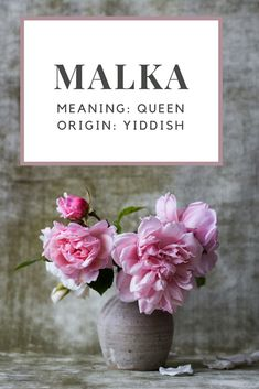 Baby Girl Name: Malka.   Meaning: Queen.   Origin: Yiddish.