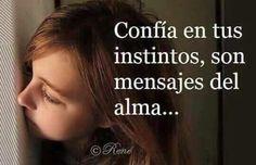 Confia en tus instintos #frases