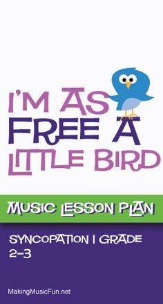 I'm as Free a Little Bird   Free Lesson Plan (Syncopation) with Free Sheet Music Orff Arrangement - http://makingmusicfun.net/htm/f_mmf_music_library/im-as-free-a-little-bird-music-lesson.htm