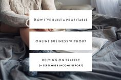 How I've Built A Profitable Online Business Without Relying On Traffic (with September Income Report) — Jennypurr