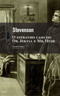 O estranho caso do Dr. Jekyll e Mr. Hyde (Robert Louis Stevenson) - 27/11/2010