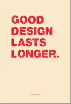 'Good design lasts longer.' - Massimo Vignelli. Bara Dudova Graphic Design.