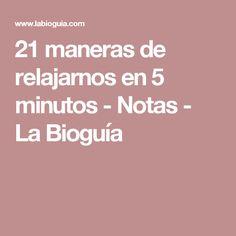 21 maneras de relajarnos en 5 minutos - Notas - La Bioguía
