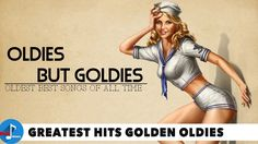 Greatest Hits Golden Oldies - 50's, 60's & 70's Best Songs (Oldies but G...