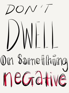 ~Don't dwell on something negative~ (not my quote -but this is my design) stay positive✌️  L.F
