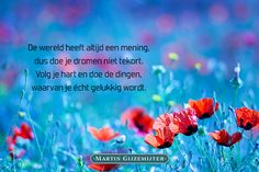 Gedicht over Als alles misgaat - Dichtgedachten #895 - Martin Gijzemijter Pomes, Heart Quotes, Slogan, Wisdom, Sayings, Nice Quotes, Daily Inspiration, School, Blessings
