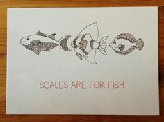 Scales are for fish