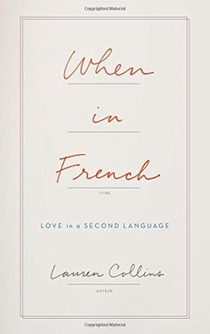 When in French: Love in a Second Language by Lauren Collins https://www.amazon.co.uk/dp/0008100594/ref=cm_sw_r_pi_dp_x_wE5jzbXS6821V
