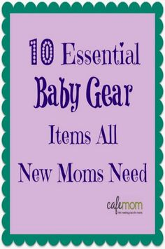 10 Essential #Baby Gear Items All New Moms Need #babies