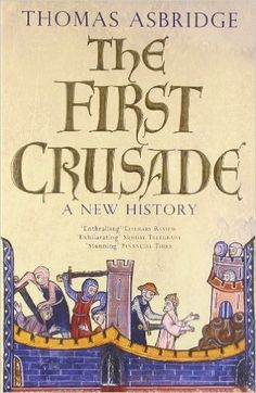 The First Crusade: A New History by Thomas Asbridge. Tom Asbridge re-creates this fascinating period of history in a stunning narrative. Books To Buy, My Books, Financial Times, Knights Templar, Historical Fiction, Nonfiction, The One, Medieval, Lettering