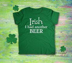 56e1db49 Women's St. Patricks Day Shirt Irish I Had Another Beer Green Shirt, Couple  Shirts