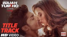 Wajah Tum Ho movie Title song HD Video with lyrics Out