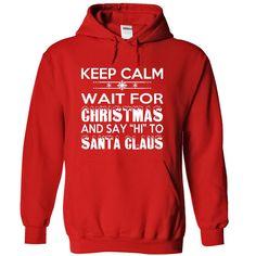 Cool Tshirt (Tshirt Nice Order) Keep Calm Wait Santa Tee Special for Christmas - Shirt design 2016