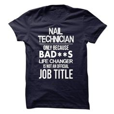 Nail Technician T-Shirt - #funny gift #gift friend. BUY TODAY AND SAVE   => https://www.sunfrog.com/LifeStyle/Nail-Technician-T-Shirt-52551150-Guys.html?id=60505