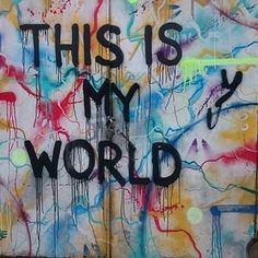 This is my world by @bkardogann #thisismyworld #streetart #grafitti #wallpainting #street ##quotes #cityscape #istanbul #travel #turkey