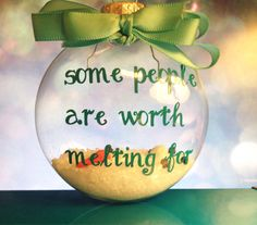 "Frozens Olafs saying ""some people are worth melting for"" melted snowman ornament"
