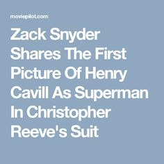 Zack Snyder Shares The First Picture Of Henry Cavill As Superman In Christopher Reeve's Suit