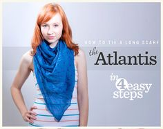 How to tie a scarf: Atlantis Style