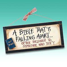 """A Bible falling apart often belongs to one who isn't"" - powerful thought."