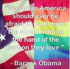 Love Obama. First ever President in office stating he believes in equality and rights for all LGBT people. That's a big deal.