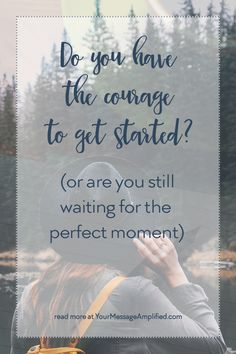 stop waiting and get started now