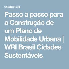 Passo a passo para a Construção de um Plano de Mobilidade Urbana | WRI Brasil Cidades Sustentáveis