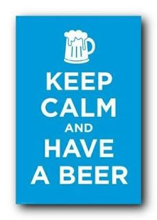 Homebrew Finds: Keep Calm and Have a Beer Poster - $5.39 Shipped