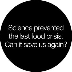 Science prevented the last food crisis. Can it save us again?