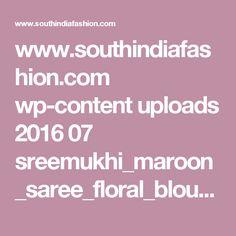 www.southindiafashion.com wp-content uploads 2016 07 sreemukhi_maroon_saree_floral_blouse_pellichoopulu_audio_launch.jpg