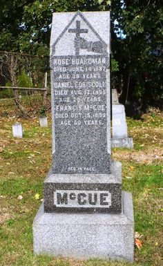 Frank McCue survived infancy during the Irish famine yet died on October 15, 1899 at the age of 52 after suffering from Pulmonary Tuberculosis for four months. He is buried alongside family members (including his wife Catherine) in Calvary Cemetery, Waltham, Massachusetts.