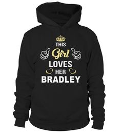 # This Girl Love Her BRADLEY .  HOW TO ORDER:1. Select the style and color you want: 2. Click Reserve it now3. Select size and quantity4. Enter shipping and billing information5. Done! Simple as that!TIPS: Buy 2 or more to save shipping cost!This is printable if you purchase only one piece. so dont worry, you will get yours.Guaranteed safe and secure checkout via:Paypal | VISA | MASTERCARD