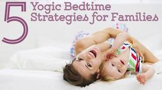 5 Family Bedtime Strategies from the Yoga Tradition | Yoga International