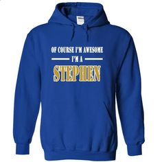 Of Course Im Awesome Im a STEPHEN - #tshirt bemalen #poncho sweater. CHECK PRICE => https://www.sunfrog.com/Names/Of-Course-Im-Awesome-Im-a-STEPHEN-kfrrhlxmig-RoyalBlue-12170869-Hoodie.html?68278