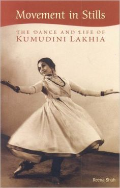 Amazon.com: Movement in Stills: The Dance and Life of Kumudini Lakhia (9788188204427): Reena Shah: Books