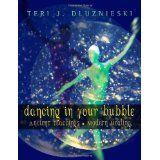Dancing In Your Bubble: Ancient Teachings; Modern Healing (Paperback)By Teri J. Dluznieski M.Ed.