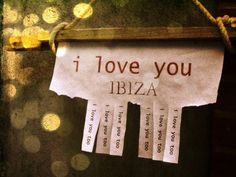 I love ibiza I Love You Text, All You Need Is Love, You And I, Just In Case, My Love, Ibiza Strand, Valentine Gifts, Valentines Day, Cadeau Couple