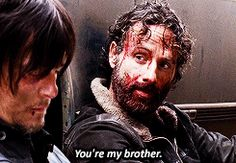 You're my brother Rick Daryl