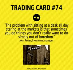 Trading Card #74: Don`t Stare At The Markets All Day by John Porter