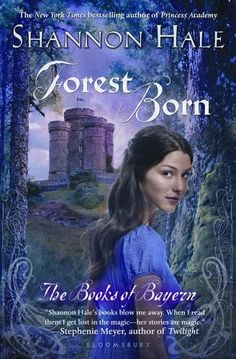 Forest Born -- the fourth installment in Shannon Hale's Books of Bayern tells the story of Rin, a young woman with a magical relationship with trees