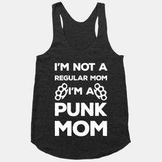 I'm Not A Regular Mom I'm A Punk Mom #punk #mom #mothersday #punkrock #mother