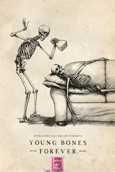 Danone Densia: Joke     Danone Densia with calcium and vitamin D.     Young bones forever.  Advertising Agency: Y, Sao Paulo, Brazil #ads #advertising #advertisement #marketing #poster #print #campaign #vitamine #young #danone