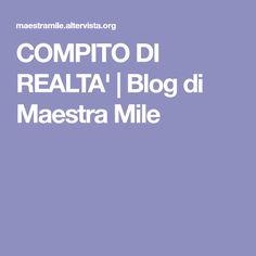 COMPITO DI REALTA' | Blog di Maestra Mile