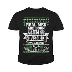 November - Real men are born in november tee T-Shirt #gift #ideas #Popular #Everything #Videos #Shop #Animals #pets #Architecture #Art #Cars #motorcycles #Celebrities #DIY #crafts #Design #Education #Entertainment #Food #drink #Gardening #Geek #Hair #beauty #Health #fitness #History #Holidays #events #Home decor #Humor #Illustrations #posters #Kids #parenting #Men #Outdoors #Photography #Products #Quotes #Science #nature #Sports #Tattoos #Technology #Travel #Weddings #Women