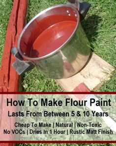 How To Make Flour Paint: Natural, Non Toxic, Durable Cheap