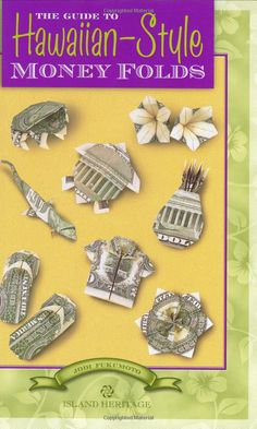 The Guide to Hawaiian-Style Money Folds: Jodi Fukumoto: 9780896104143: Amazon.com: Books