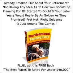 Your Retirement Planning Guide - Already Freaked-Out About Your Retirement? Not Having Any Idea As To How You Should Be Planning For It? Started To Doubt If Your Later Years Would Really Be As Golden As They Promised? Fret Not! Right Guidance Is Just Around The Corner…!